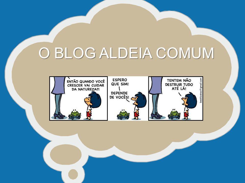 O BLOG ALDEIA COMUM