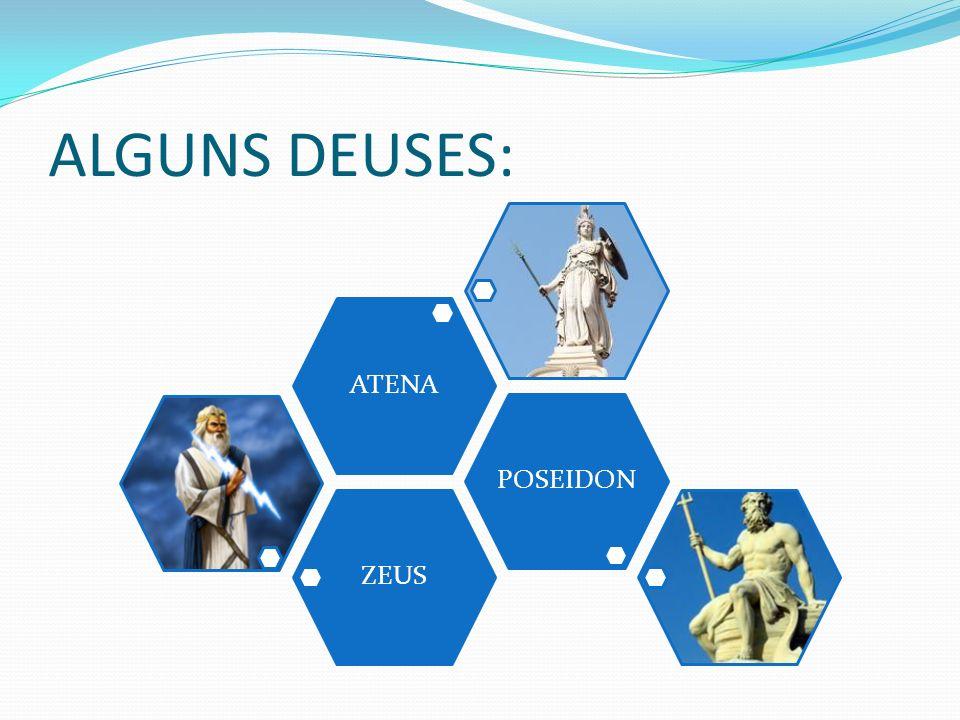 ALGUNS DEUSES: ZEUS POSEIDON ATENA
