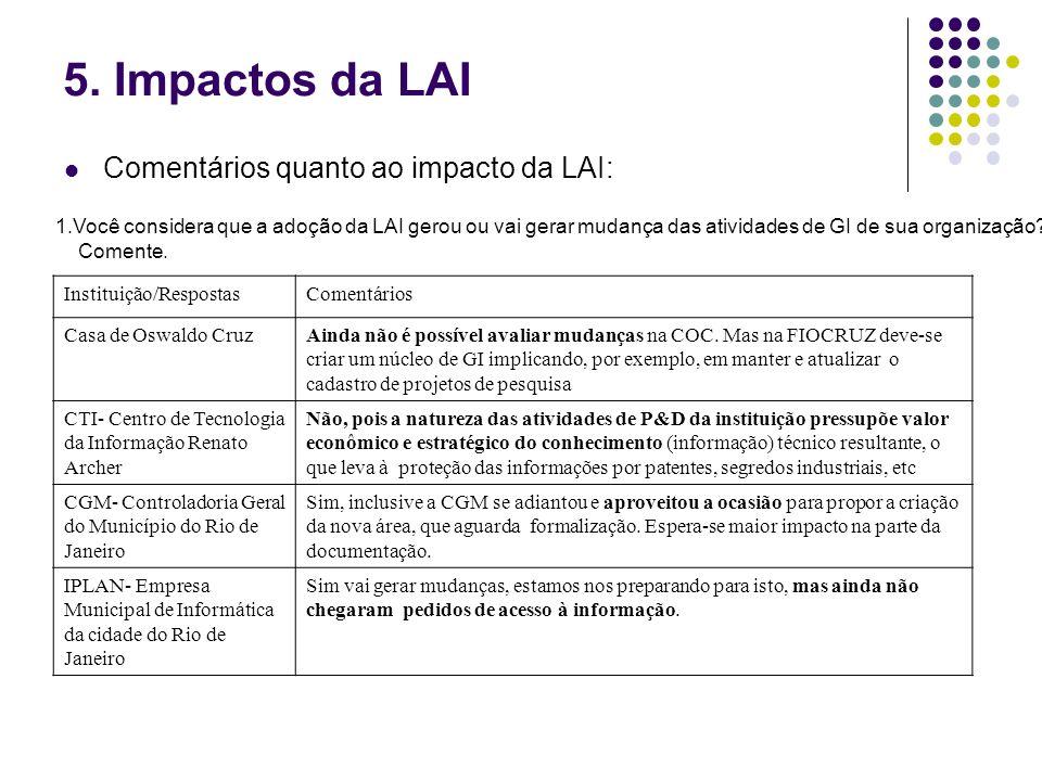 5. Impactos da LAI Comentários quanto ao impacto da LAI: