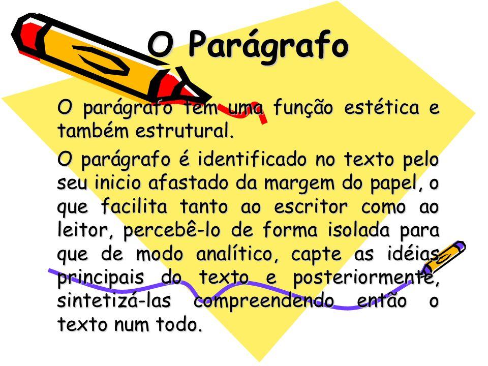 O Parágrafo O parágrafo tem uma função estética e também estrutural.
