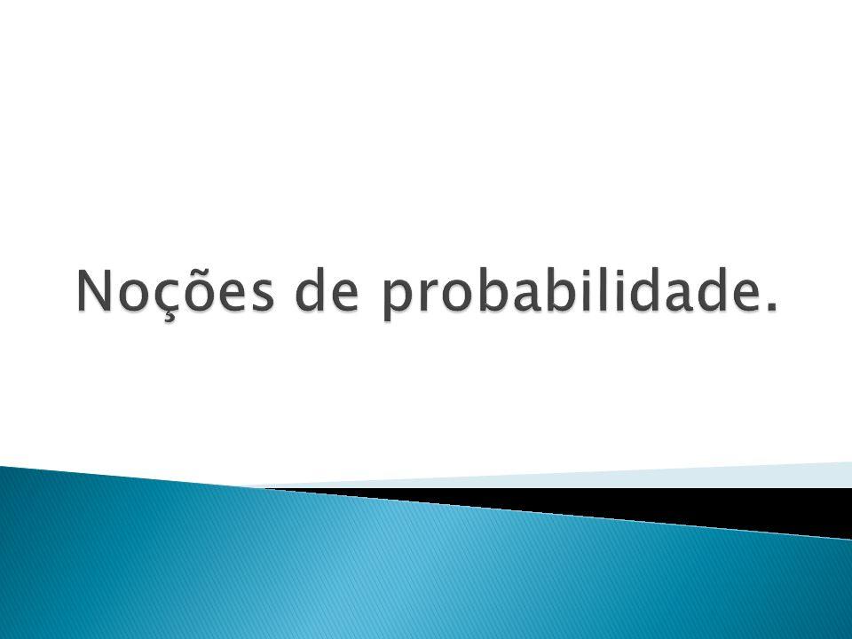 Noções de probabilidade.