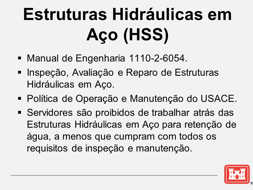 Estruturas Hidráulicas em Aço (HSS)
