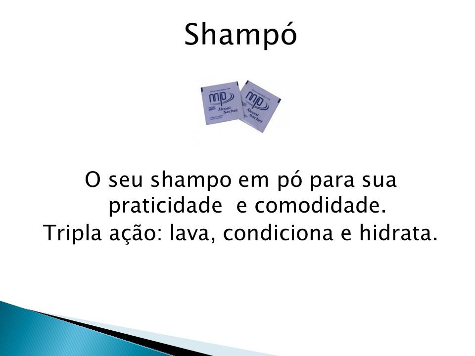 Shampó O seu shampo em pó para sua praticidade e comodidade.