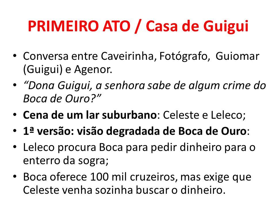 PRIMEIRO ATO / Casa de Guigui