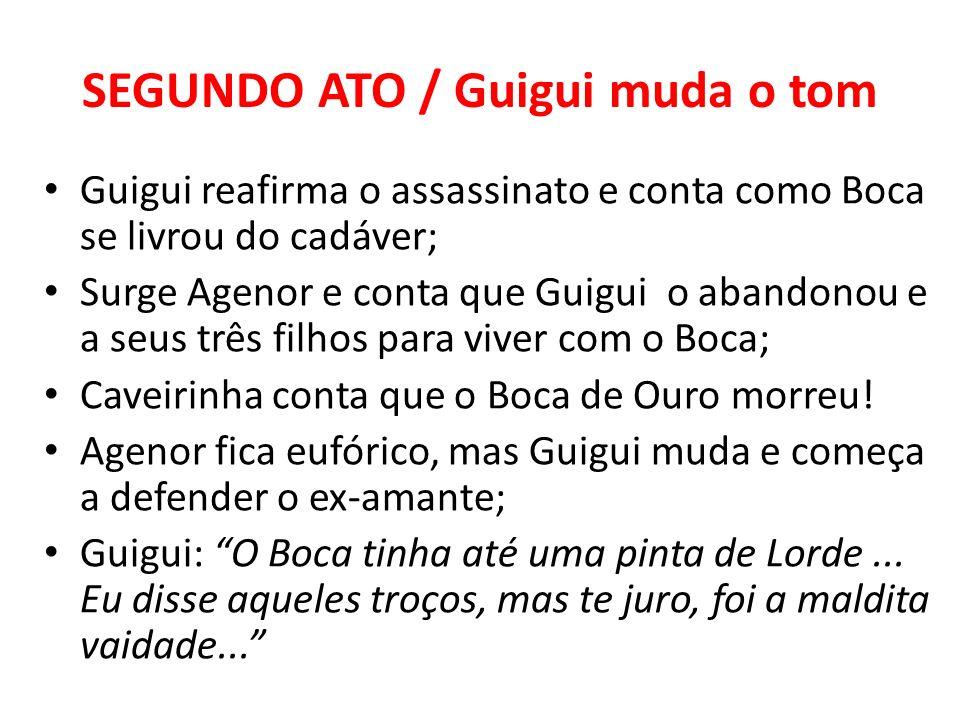 SEGUNDO ATO / Guigui muda o tom