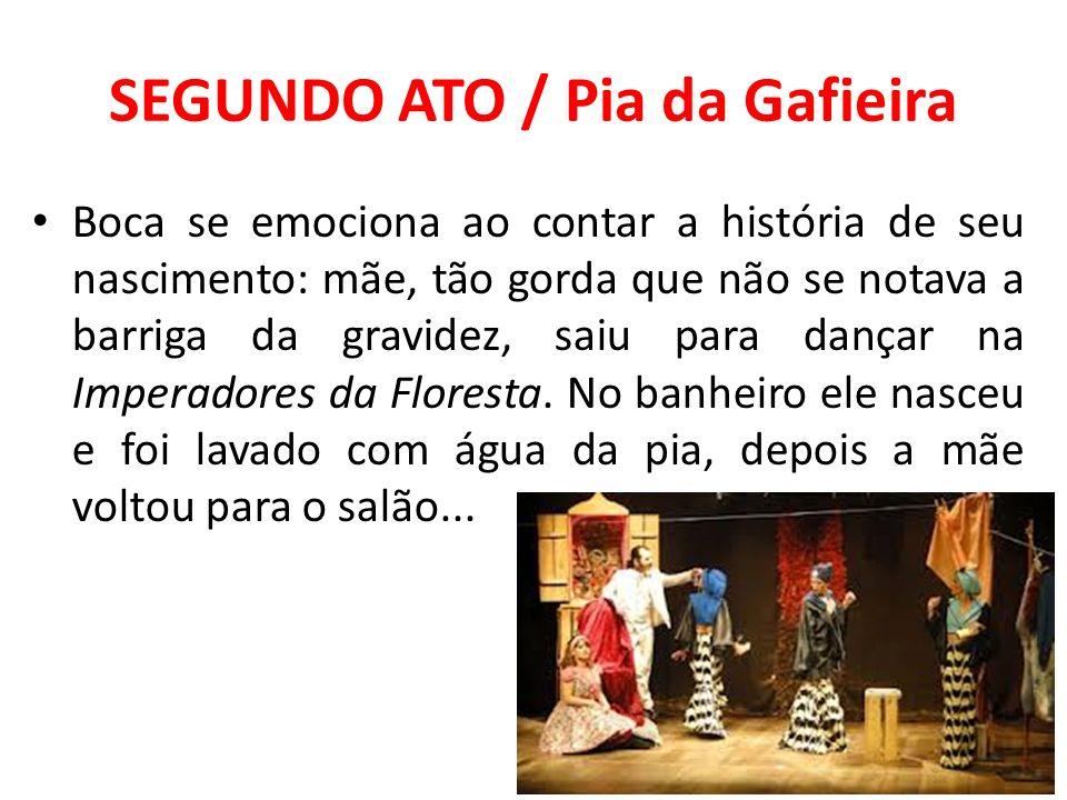 SEGUNDO ATO / Pia da Gafieira