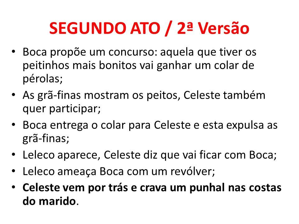 SEGUNDO ATO / 2ª Versão Boca propõe um concurso: aquela que tiver os peitinhos mais bonitos vai ganhar um colar de pérolas;