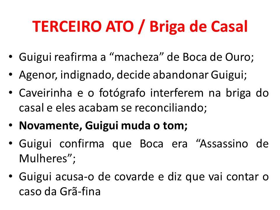 TERCEIRO ATO / Briga de Casal