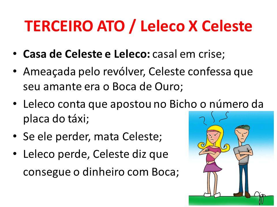 TERCEIRO ATO / Leleco X Celeste