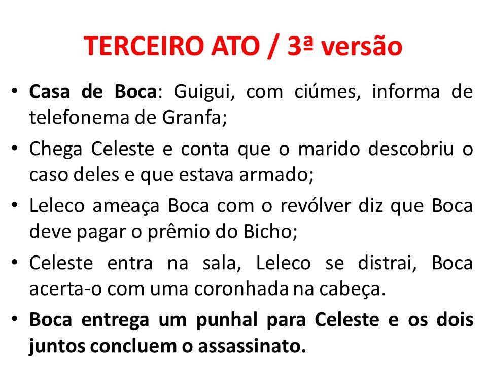 TERCEIRO ATO / 3ª versão Casa de Boca: Guigui, com ciúmes, informa de telefonema de Granfa;