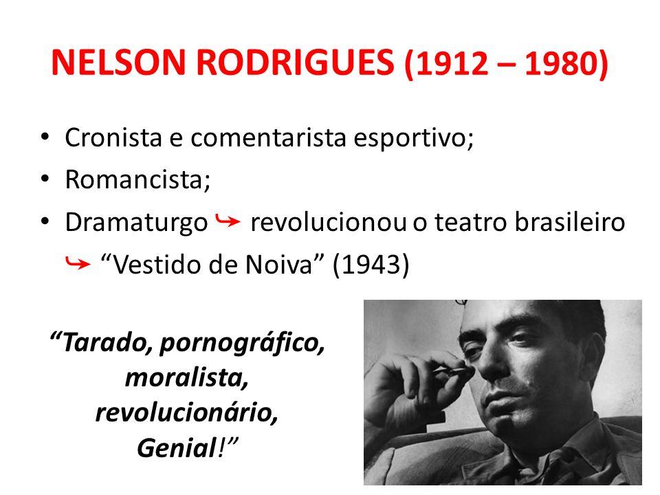 moralista, revolucionário,
