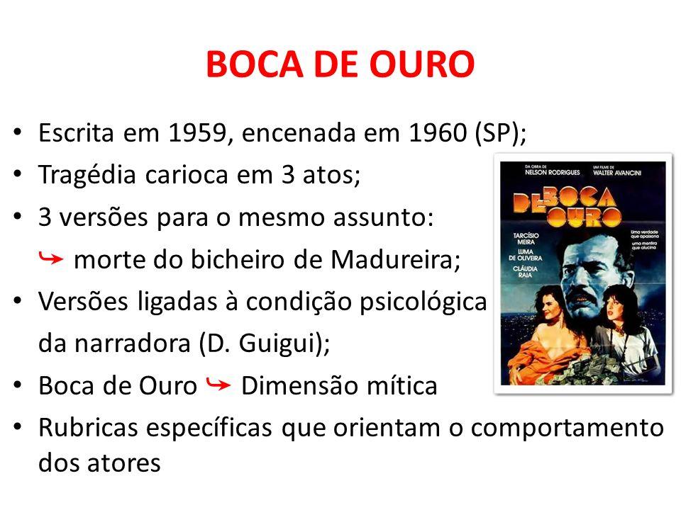 BOCA DE OURO Escrita em 1959, encenada em 1960 (SP);