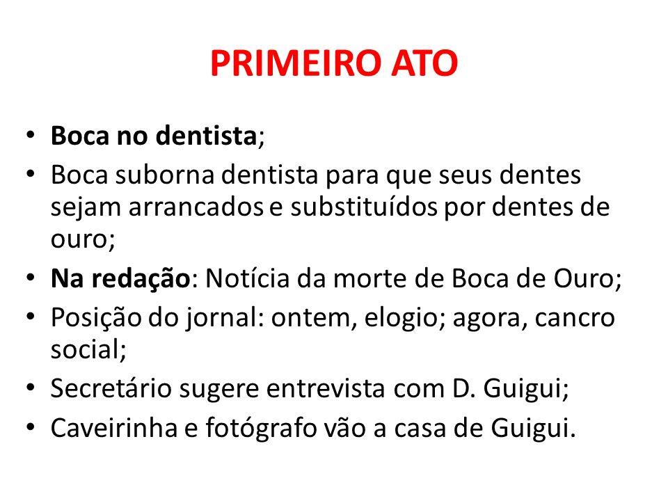 PRIMEIRO ATO Boca no dentista;