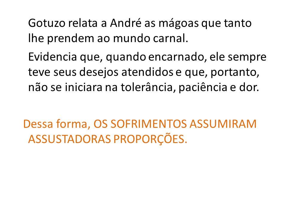 Gotuzo relata a André as mágoas que tanto lhe prendem ao mundo carnal