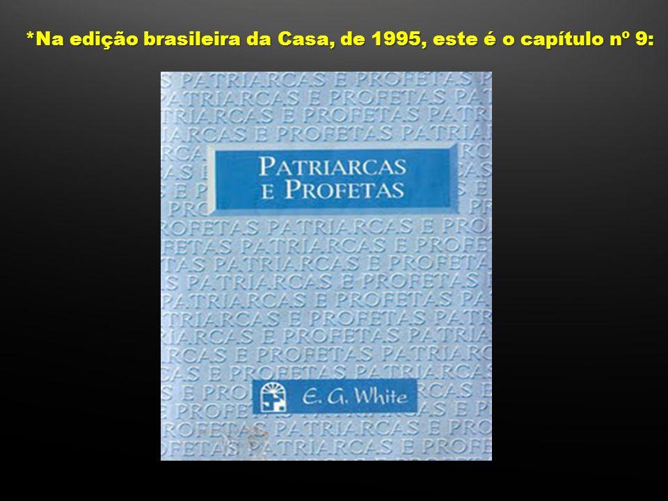 *Na edição brasileira da Casa, de 1995, este é o capítulo nº 9: