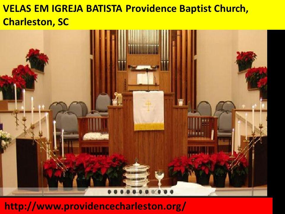 VELAS EM IGREJA BATISTA Providence Baptist Church, Charleston, SC