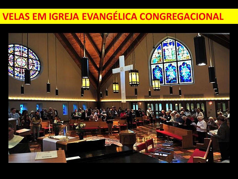 VELAS EM IGREJA EVANGÉLICA CONGREGACIONAL