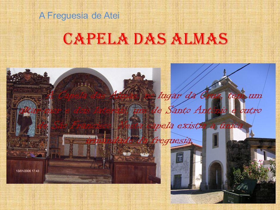 A Freguesia de Atei Capela das Almas.