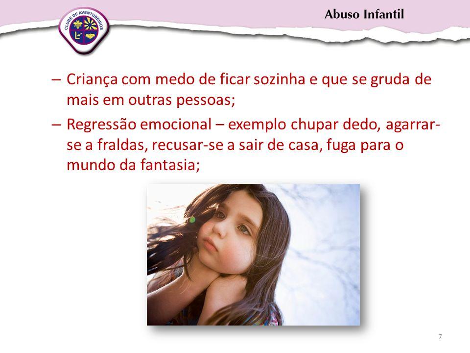 Criança com medo de ficar sozinha e que se gruda de mais em outras pessoas;