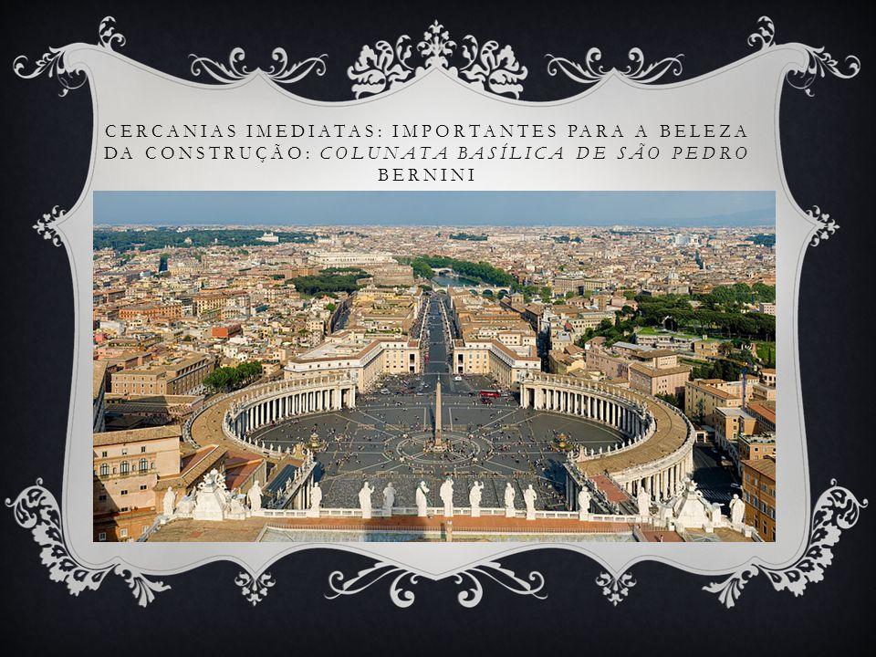 Cercanias imediatas: importantes para a beleza da construção: Colunata Basílica de São Pedro Bernini