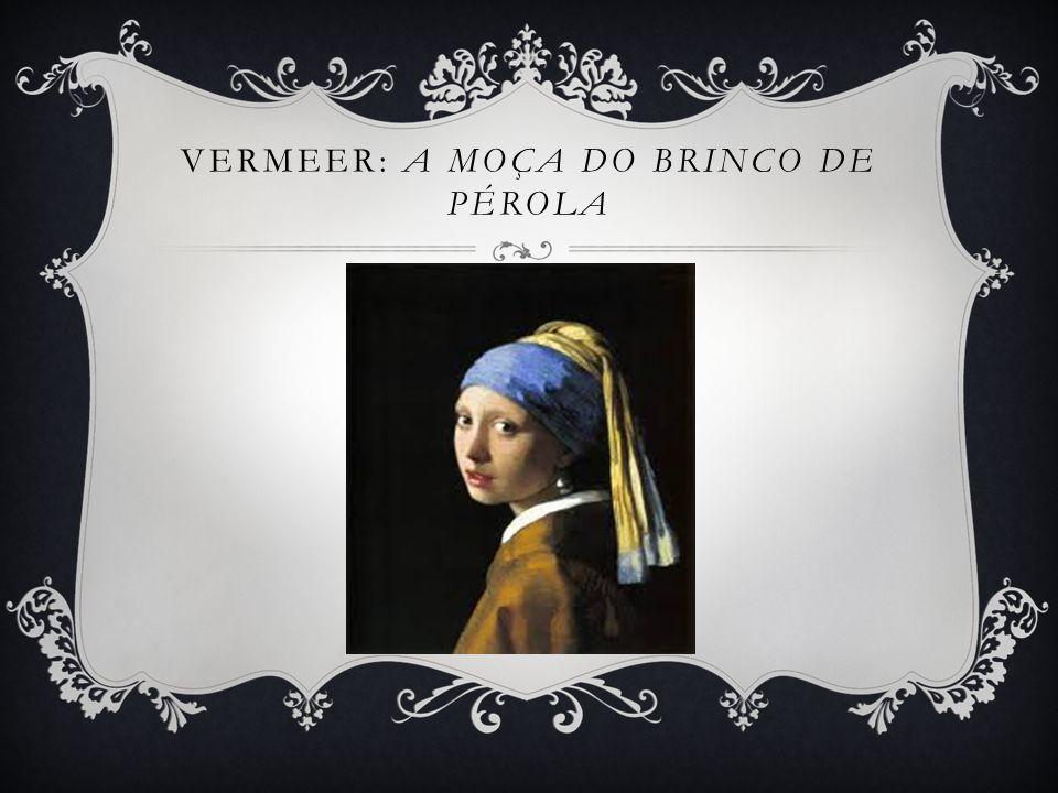 Vermeer: A Moça do Brinco de Pérola