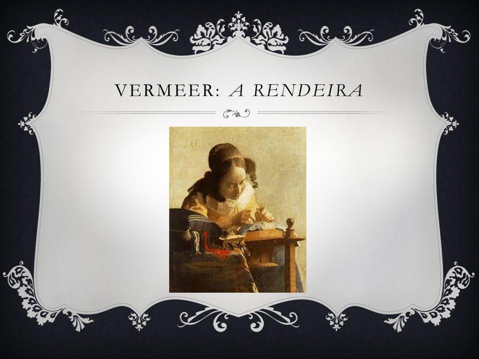 Vermeer: A Rendeira
