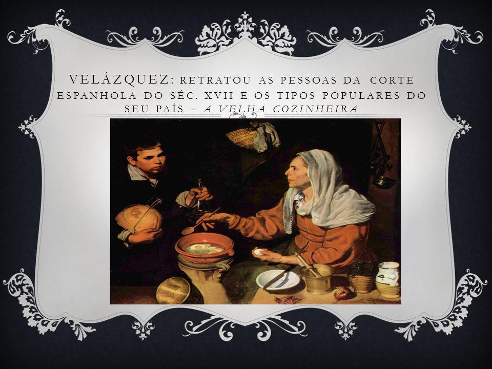 Velázquez: Retratou as pessoas da corte espanhola do séc