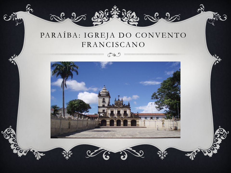 Paraíba: Igreja do Convento Franciscano