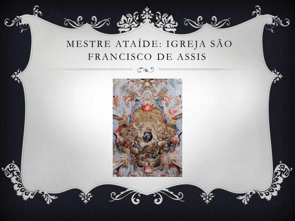 Mestre Ataíde: Igreja São Francisco de Assis