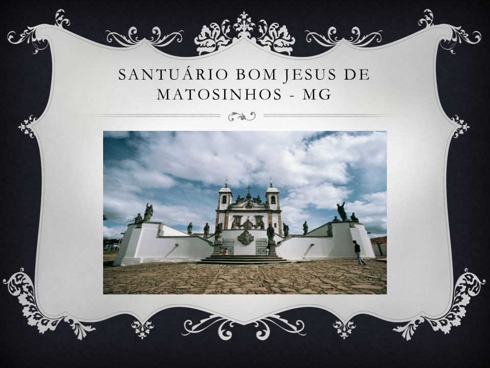 Santuário Bom Jesus de Matosinhos - MG