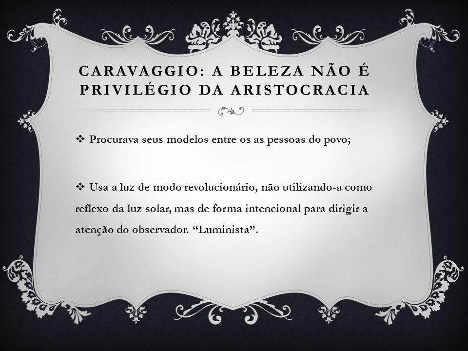 Caravaggio: a beleza não é privilégio da aristocracia
