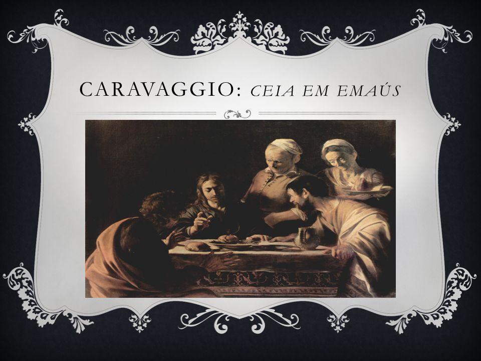Caravaggio: Ceia em Emaús