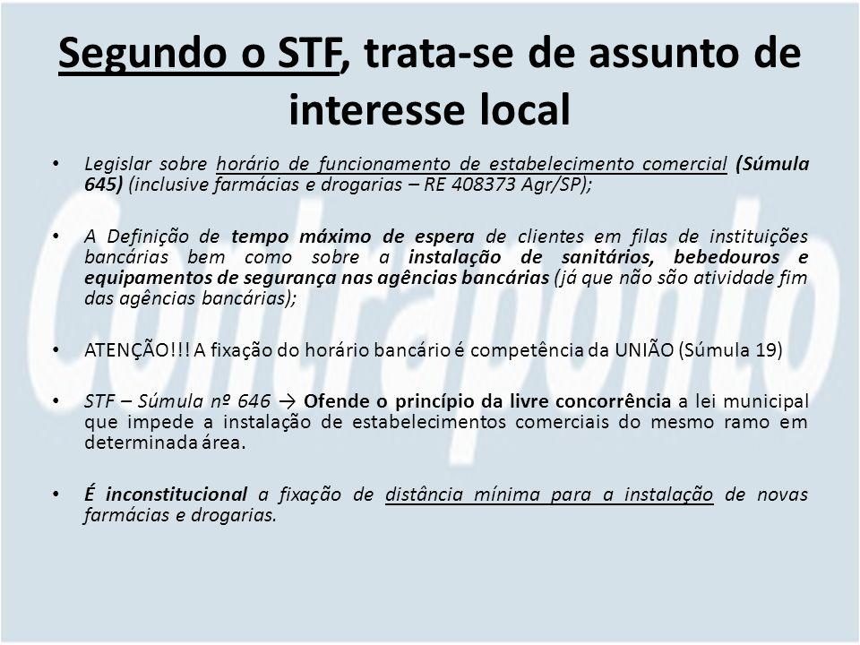 Segundo o STF, trata-se de assunto de interesse local