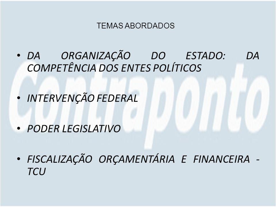 DA ORGANIZAÇÃO DO ESTADO: DA COMPETÊNCIA DOS ENTES POLÍTICOS