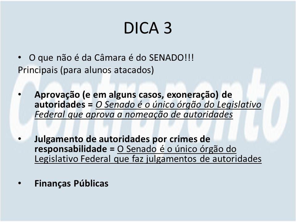 DICA 3 O que não é da Câmara é do SENADO!!!