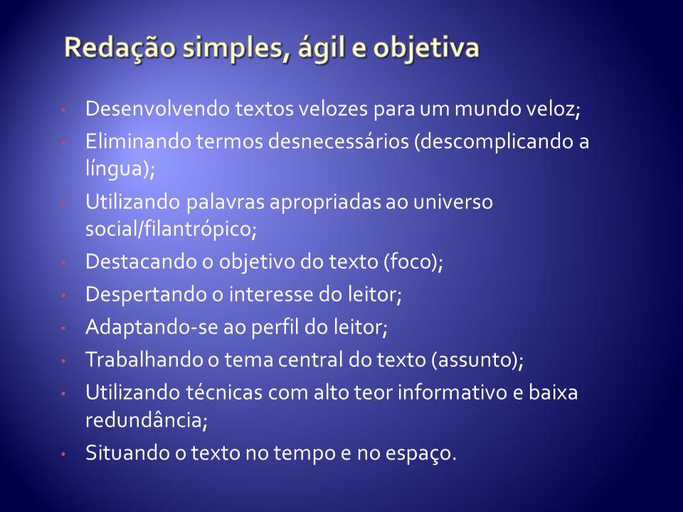 Redação simples, ágil e objetiva