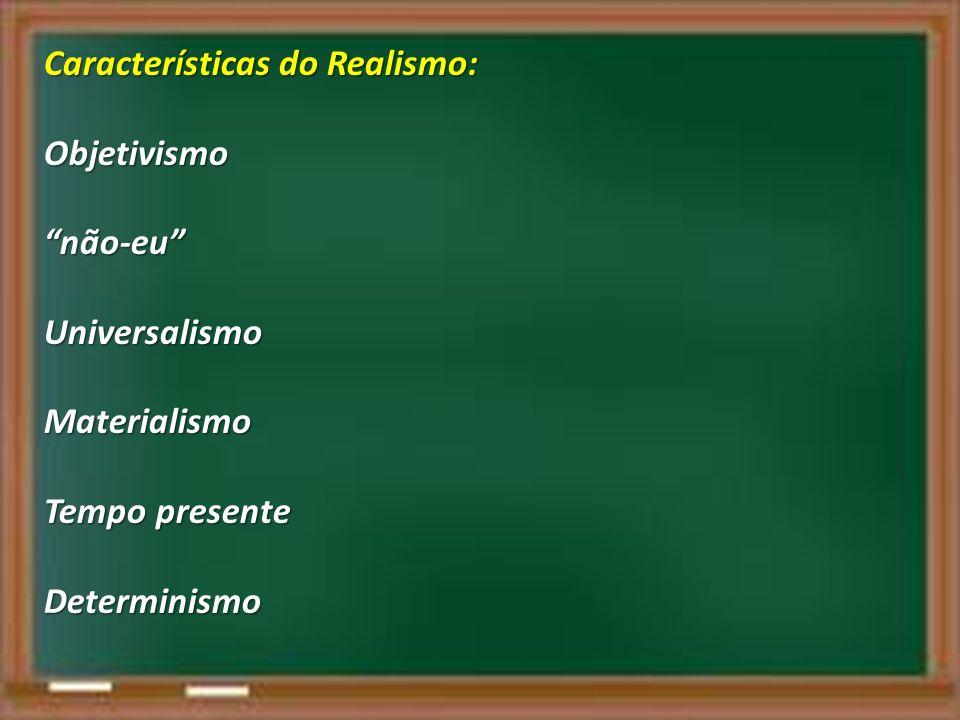 Características do Realismo:
