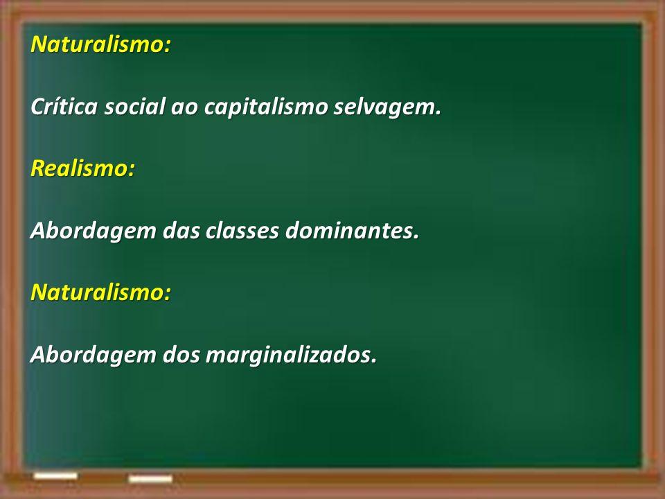 Naturalismo: Crítica social ao capitalismo selvagem.
