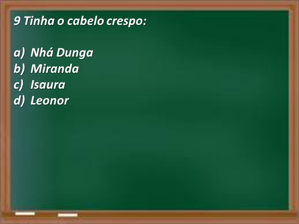 9 Tinha o cabelo crespo: Nhá Dunga Miranda Isaura Leonor