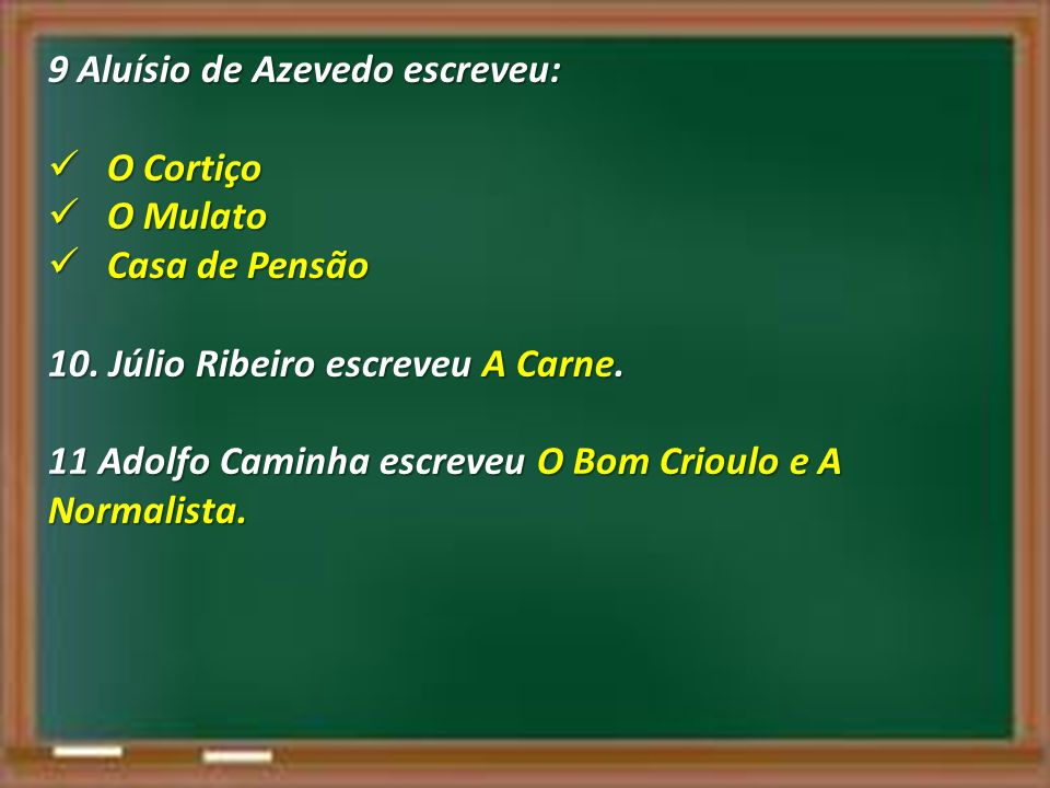 9 Aluísio de Azevedo escreveu: