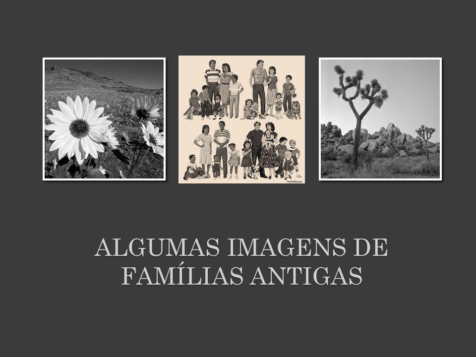 Algumas imagens de Famílias Antigas