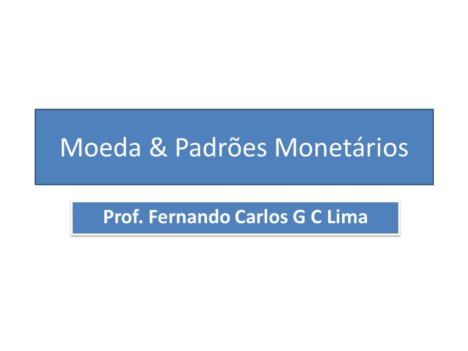 Moeda & Padrões Monetários