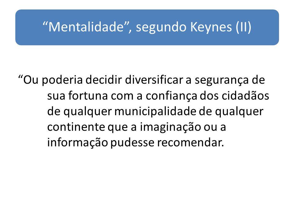Mentalidade , segundo Keynes (II)