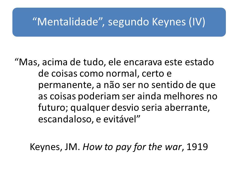 Mentalidade , segundo Keynes (IV)