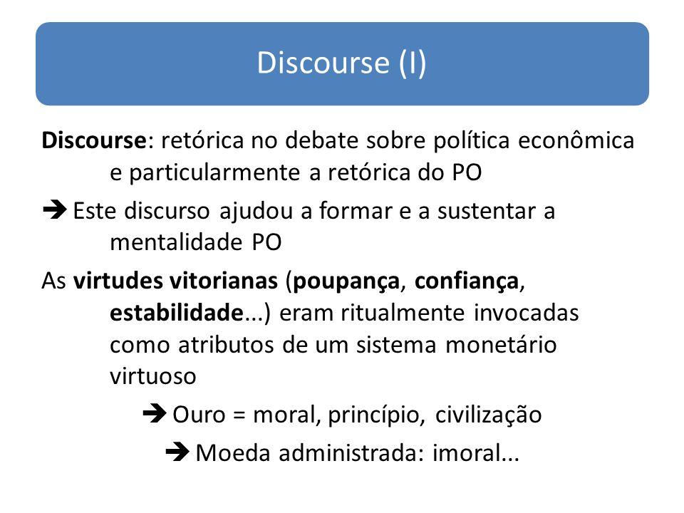 Discourse (I) Discourse: retórica no debate sobre política econômica e particularmente a retórica do PO.