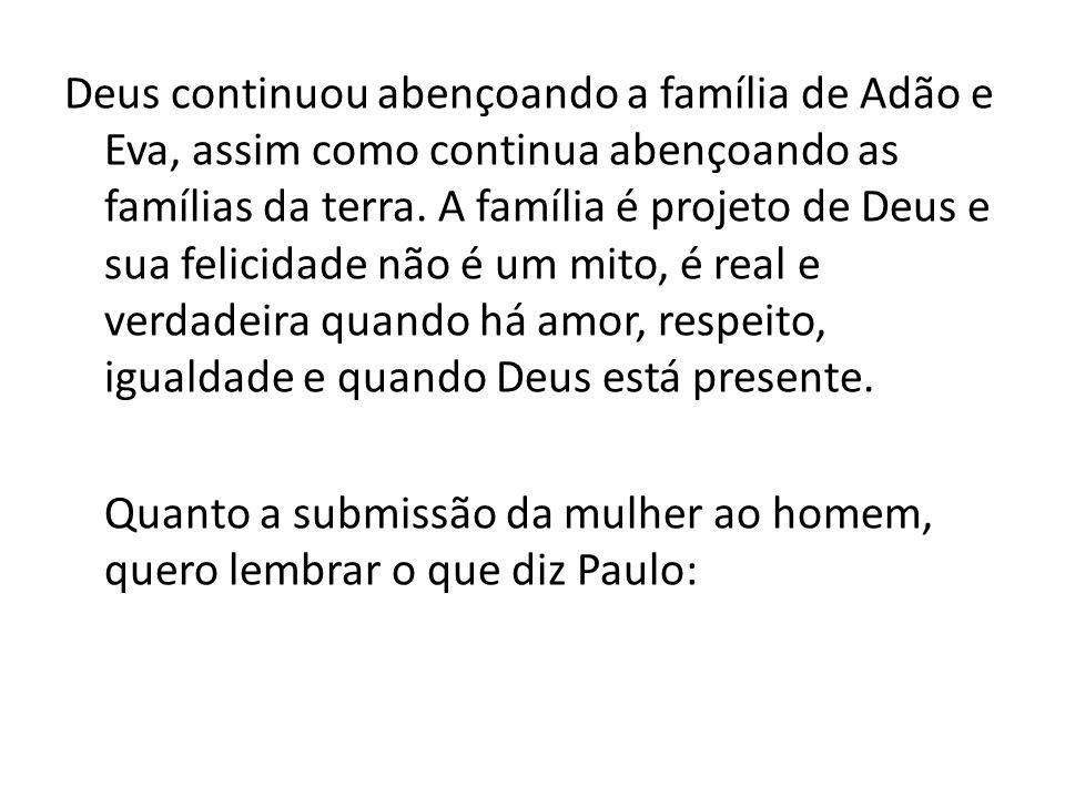 Deus continuou abençoando a família de Adão e Eva, assim como continua abençoando as famílias da terra.