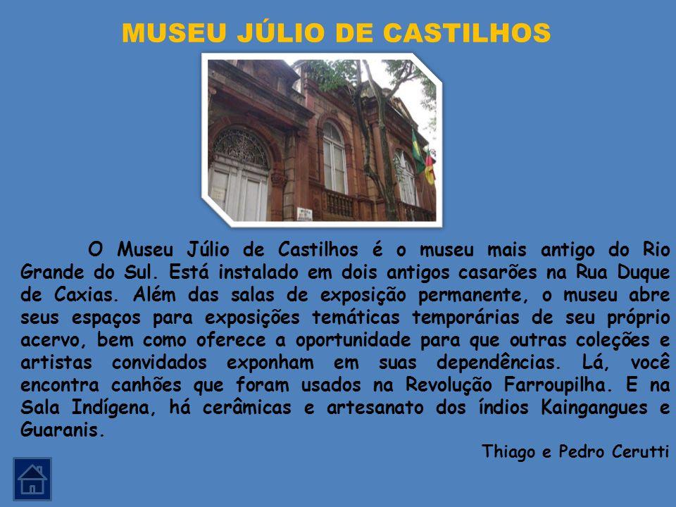 MUSEU JÚLIO DE CASTILHOS
