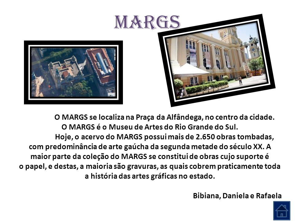 O MARGS é o Museu de Artes do Rio Grande do Sul.