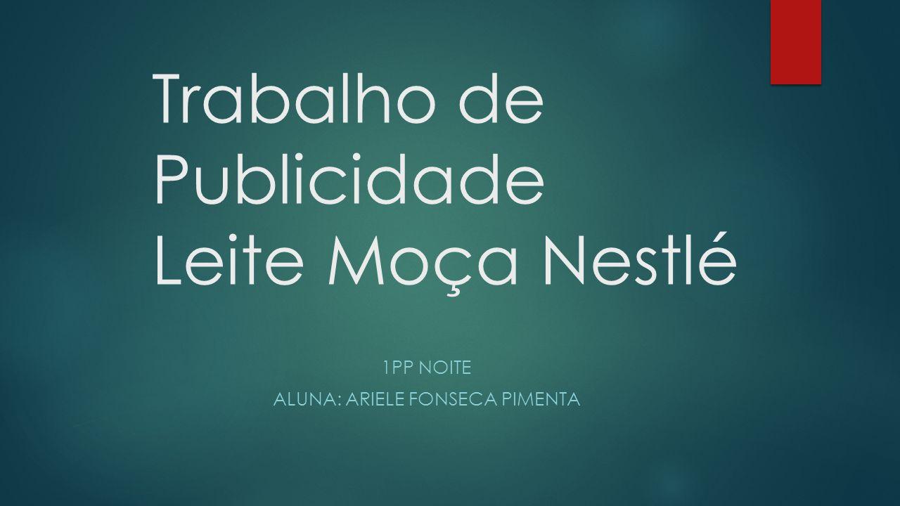 Trabalho de Publicidade Leite Moça Nestlé