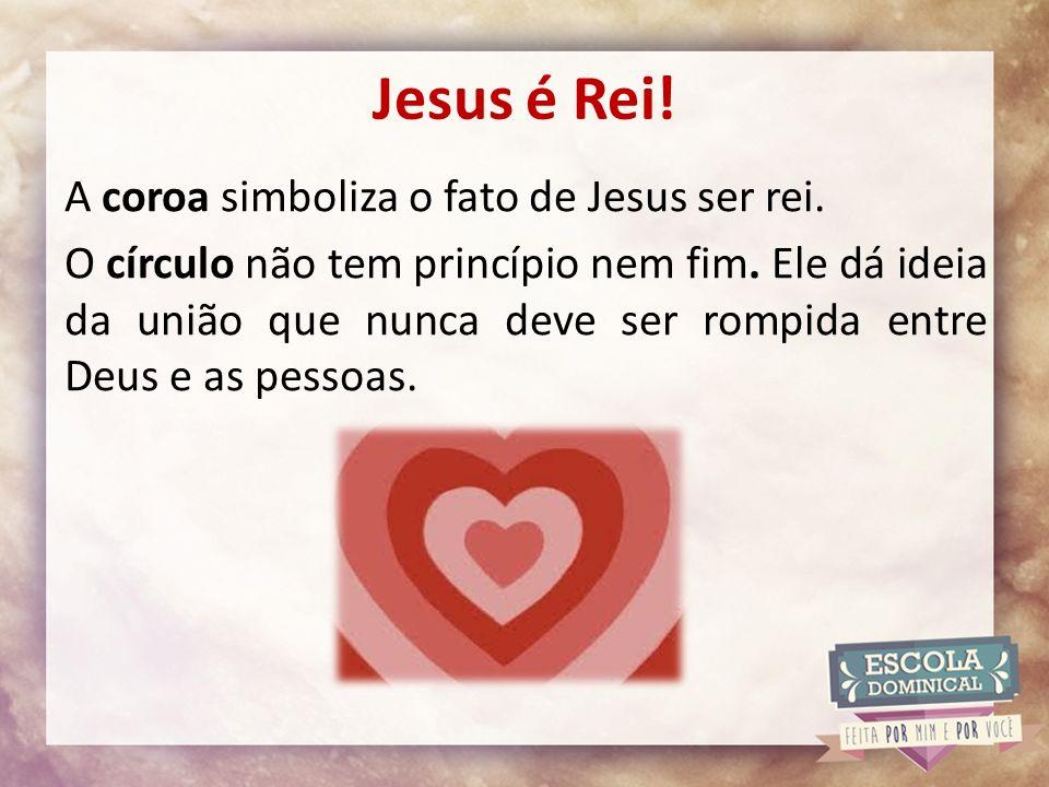 Jesus é Rei!